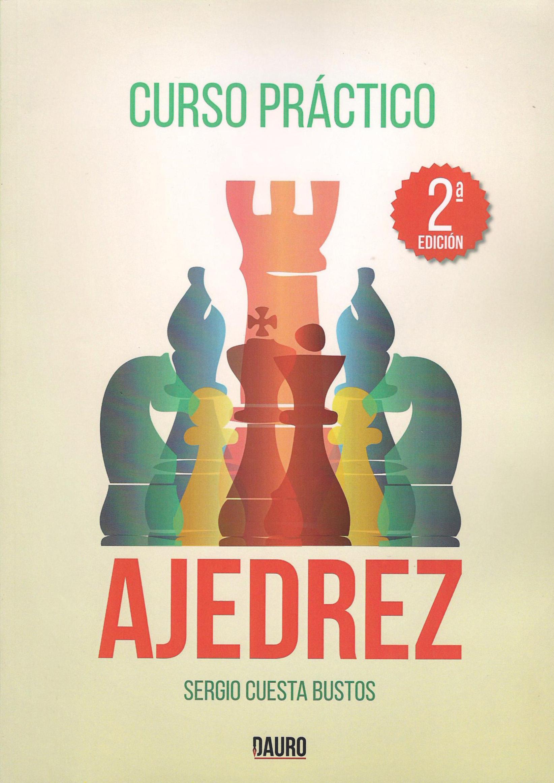 Curso Práctico de Ajedrez por Sergio Cuesta Bustos
